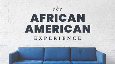 The African American Experience - How We Got Here