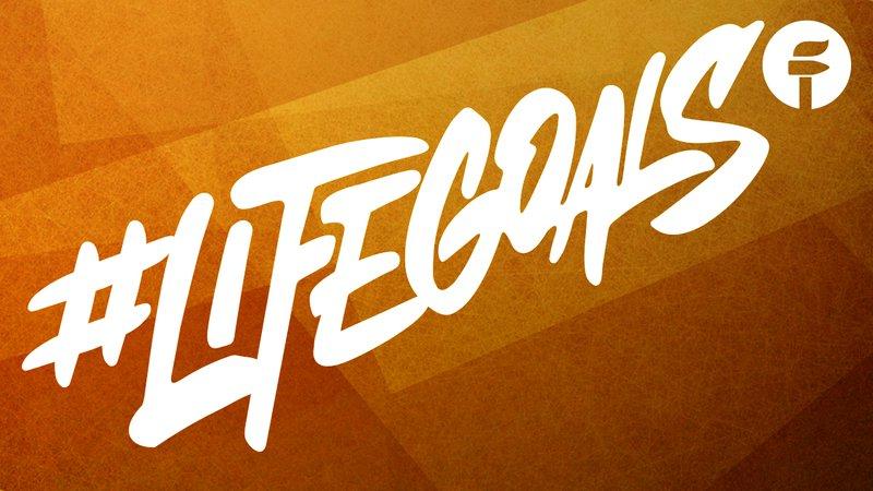 19_GCS_FORGE_#LifeGoals_1280.jpg
