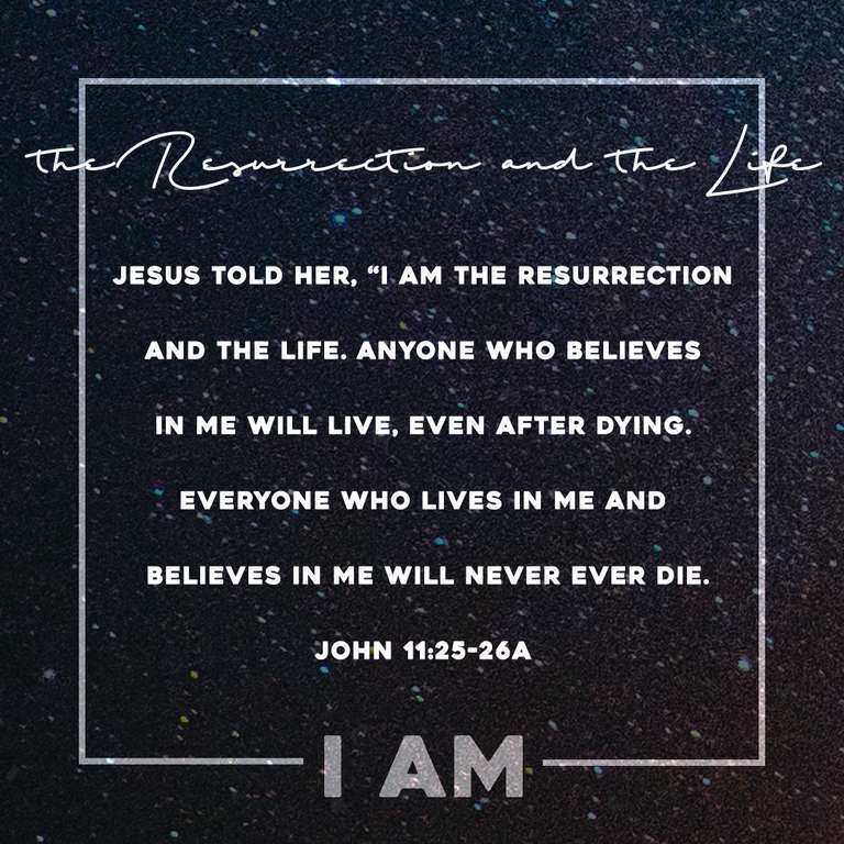 """I AM"" the Resurrection and the Life - Instagram"